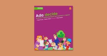 Immagine per l'articolo: Ada decide, pratiche di partecipazione per bambini e ragazzi